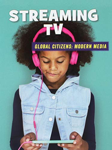 Streaming TV (21st Century Skills Library: Global Citizens: Modern Media) - Amazon Prime-tv-shows Für Kinder