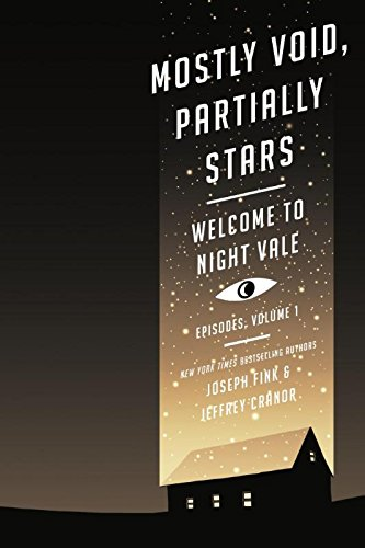 Mostly Void Partially Stars. Night Vale 1: Welcome to Night Vale Episodes, Volume 1 por Joseph; Cranor, Jeffrey Fink