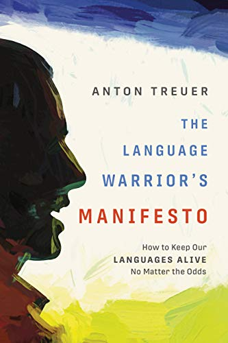 The Language Warrior's Manifesto: How to Keep Our Languages Alive No Matter the Odds (English Edition)