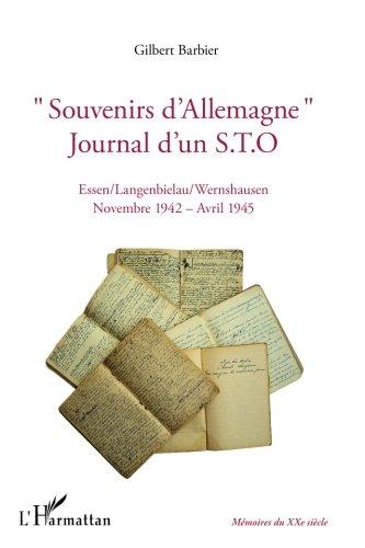 Souvenirs d'Allemagne Journal d'un Sto Essen Langenbielau Wernshausen Nouvembre 1942 Avril 1945