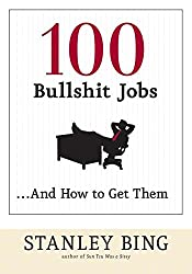 100 Bullshit Jobs...And How to Get Them
