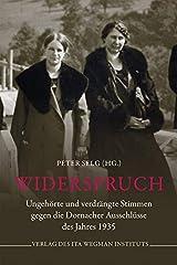 Widerspruch: Ungehörte und verdrängte Stimmen gegen die Dornacher Ausschlüsse des Jahres 1935 Taschenbuch