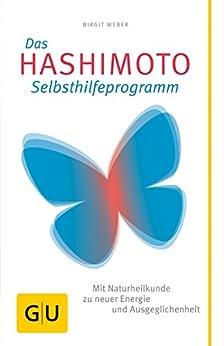 Das Hashimoto-Selbsthilfeprogramm (GU Reader Körper, Geist & Seele)
