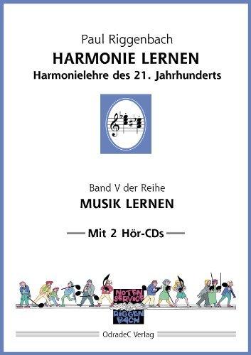 Harmonie lernen. Harmonielehre des 21. Jahrhunderts. Mit 2 Hör-CDs (Musik lernen) by Paul Riggenbach (2013-11-30)