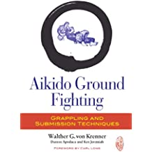 Aikido Ground Fighting: Grappling and Submission Techniques