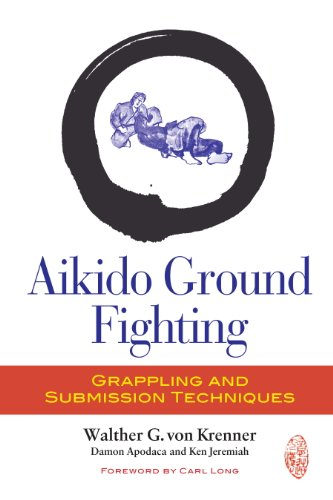 Aikido Ground Fighting: Grappling and Submission Techniques di Damon Apodaca,Ken Jeremiah