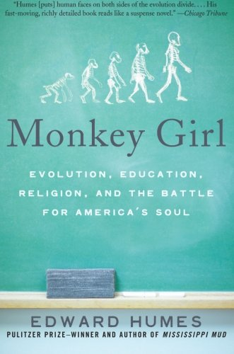 Monkey Girl: Evolution, Education, Religion, and the Battle for America's Soul