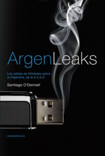 Argenleaks: Los cables de Wikileaks sobre la Argentina, de la A a la Z