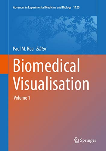 Biomedical Visualisation : Volume 1 (Advances in Experimental Medicine and Biology Book 1120) (English Edition)