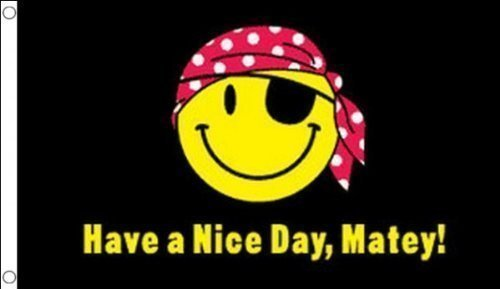 (5 ft x 3 ft (150 x 90 cm) Have a nice day Matey Piraten Smiley, Säure 100% Polyester Material Flagge Banner Ideal für Pub Club Party Dekoration)