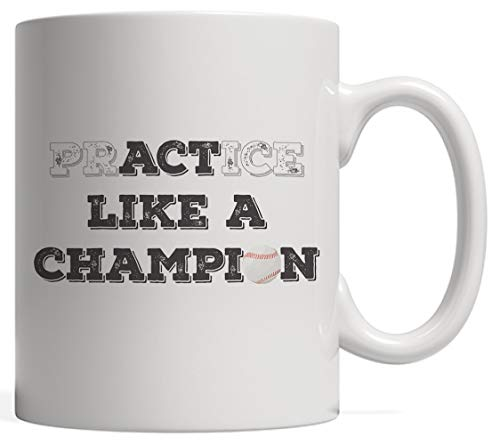 Baseball PrACTice or Act Like a Champion! Awesome Mug Gift Idea for Players - Funny Great Softball Lovers Tho Players Who Love To Hit The Ball With The Bat And Homerun!