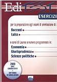 Scarica Libro Editest Esercizi per la preparazione agli esami di ammissione di Bocconi Luiss e corsi di laurea a numero programmato in economia giurisprudenza scienze politich (PDF,EPUB,MOBI) Online Italiano Gratis