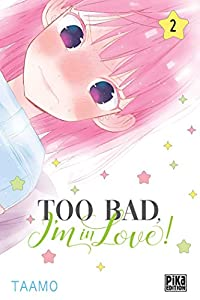 Too Bad, I'm in Love! Edition simple Tome 2