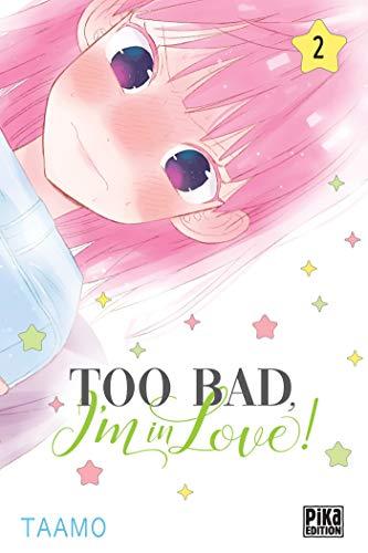 Too bad, I'm in love! T02 par Taamo