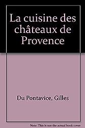 Cuisine des châteaux en Provence
