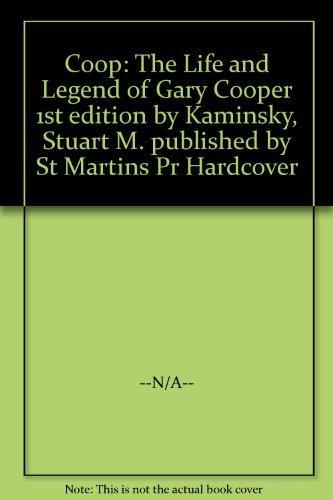 Coop: The Life and Legend of Gary Cooper por Stuart M. Kaminsky