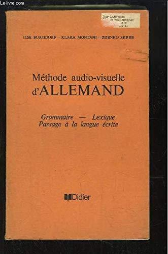 Méthode audio-visuelle d'allemand. Grammaire, Lexique, Passage à la langue écrite. par MONTANI Klara et SKREB Zdenko BURGDORF Ilse