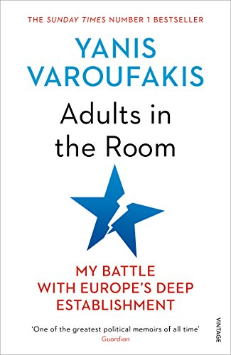 Adults In The Room: My Battle With Europe's Deep Establishment (English Edition) por Yanis Varoufakis