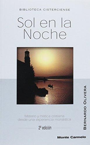 Sol en la noche: Misterio y mística cristiana desde una experiencia monástica (BIBLIOTECA CISTERCIENSE)