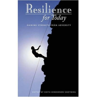 [ Resilience for Today: Gaining Strength from Adversity Contemporary Psychology (Praeger) By ( Author ) Oct-2003 Hardcover