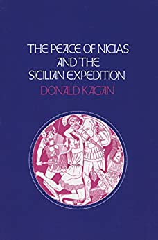 The Peace of Nicias and the Sicilian Expedition (A New History of the Peloponnesian War) di [Kagan, Donald]