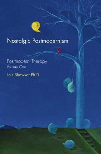 1: Nostalgic Postmodernism: Postmodern Therapy,