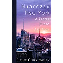 Nuances of New York: From the Empire State Building to Rockefeller Center (Travel Photo Art Book 9)