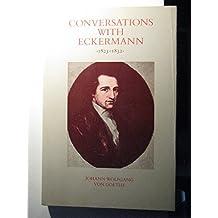 Conversations With Eckermann (1823-1832) by Johann Wolfgang Von Goethe (1984-05-02)