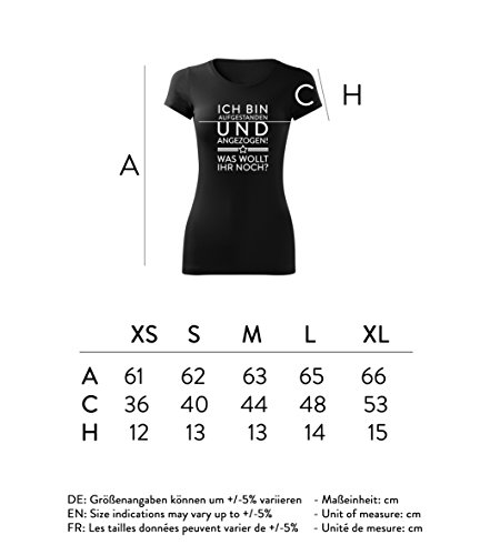 Damen ich bin aufgestanden und angezogen was wollt ihr nochShirt - schwarz & weiß - Fashion T-Shirt mit Motiv - Neu XS - XL Schwarz
