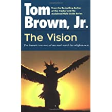 The Vision: The Dramatic True Story of One Man's Search for Enlightenment (Religion and Spirituality)