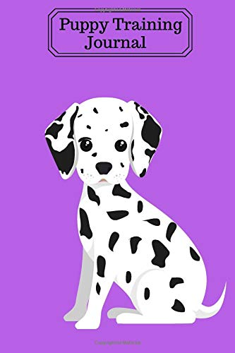 Puppy Training Journal: Tracking Handbook To Help Train Your Pet & To Keep Record of Training and Progress. A Journal Logbook Sheets Template Note ... 6x9 Inches Paperback (Pet Maintenance Record) -