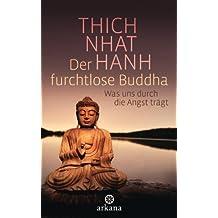 Der furchtlose Buddha: Was uns durch die Angst trägt