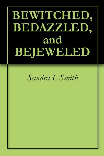 BEWITCHED, BEDAZZLED, and BEJEWELED (English Edition) Bejeweled Rock