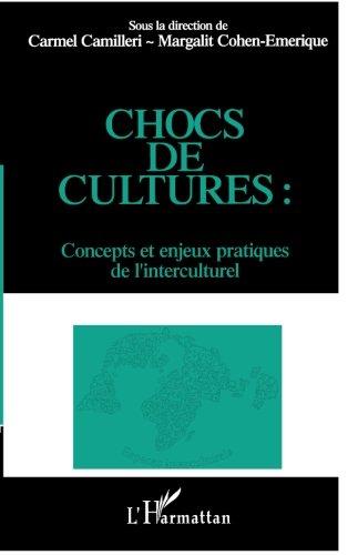 Chocs de cultures : concepts et enjeux pratiques de l'interculturel par Margalit Cohen-Emerique