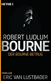 Der Bourne Betrug: Roman (JASON BOURNE 5)