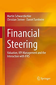Financial Steering : Valuation, KPI Management and the Interaction with IFRS
