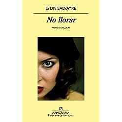 No Llorar (Panorama de Narrativas) Premio Goncourt 2014