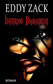 Inferno Damaskus (German Edition) by [Zack, Eddy, Crusius, Detlev]
