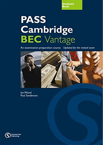 PASS Cambridge BEC, Vantage (B2): Student's Book: An examination preparation course. Updated for the revised exam. Von Summertown Publishing