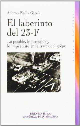 Portada del libro El laberinto del 23-F. Lo posible, lo probable y lo imprevisto en la trama del golpe