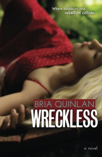 Wreckless by Bria Quinlan (2013-06-07)