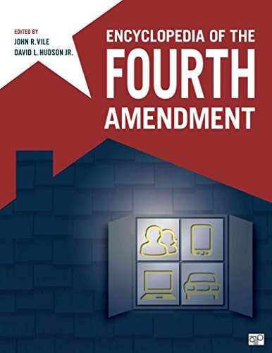 [Encyclopedia of the Fourth Amendment] (By: John R. Vile) [published: February, 2013]