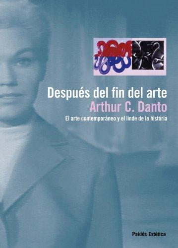Descarga de libro electrónico pda Después del fin del arte: El arte contemporáneo y el linde de la historia B00IKRSH6O in Spanish PDF