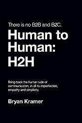 There Is No B2B or B2C: It's Human to Human: H2H