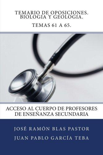 Temario de Oposiciones. Biologia y Geologia. Temas 61 a 65.: Acceso al Cuerpo de Profesores de Enseñanza Secundaria - 9781507676189