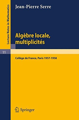 Algèbre Locale, Multiplicités : Cours au Collège de France (1957-1958)