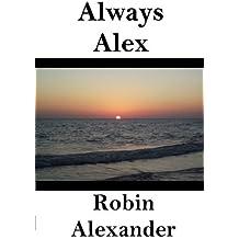 Always Alex by Robin Alexander (2014-06-30)