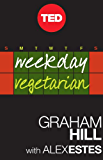 Weekday Vegetarian (Kindle Single)