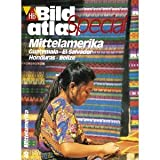 HB Bildatlas Special, H.40, Mittelamerika, Guatemala, El Salvador, Honduras, Belize - Gerhard Heck