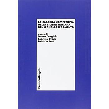La Capacità Competitiva Della Filiera Italiana Del Legno-Arredamento
